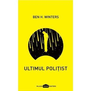 Ultimul politist - Ben H. Winters imagine