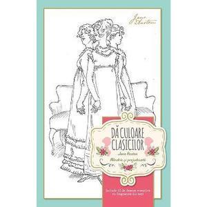 Da culoare clasicilor: Mandrie si prejudecata (Jane Austen) imagine