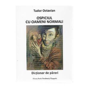 Ospiciul cu oameni normali - Tudor Octavian imagine