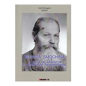Nichita Smochina: O viata de aparator al romanilor transnistreni - Aurel Strungaru imagine