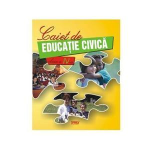 Educatie Civica Clasa a 4-a Caiet - Marinela Chiriac, Mariana-Cerasela Popa imagine
