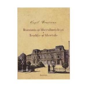 Romania si liberalismele ei. Traditie si libertate - Virgil Nemoianu imagine