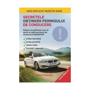Secretele obtinerii permisului de conducere - Juhasz Sebastian imagine