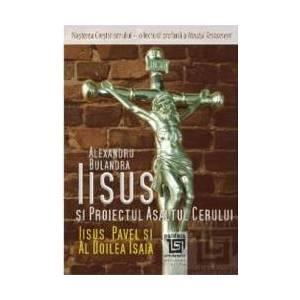 Iisus si Proiectul Asaltul cerului - Alexandru Bulandra imagine
