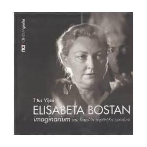 Elisabeta Bostan. Imaginarium sau filmul in imparatia candorii - Titus Vijeu imagine