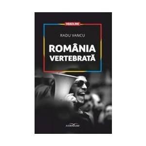 Romania vertebrata - Radu Vancu imagine