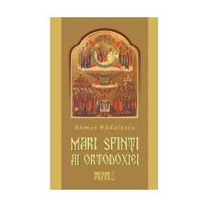 Mari Sfinti Ai Ortodoxiei - Remus Radulescu imagine