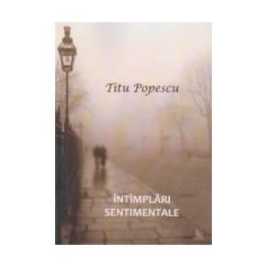 Intimplari Sentimentale - Titu Popescu imagine