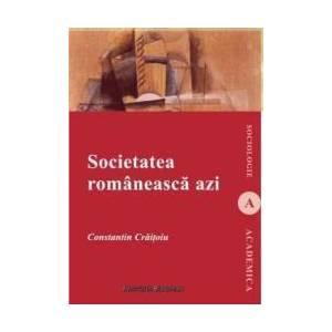 Societatea romaneasca azi - Constantin Cratoiu imagine