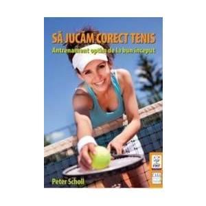 Sa Jucam Corect Tenis - Peter Scholl imagine
