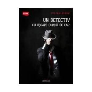 Un detectiv cu usoare dureri de cap - Iulian Sirbu imagine