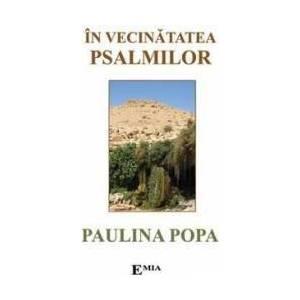 In vecinatatea Psalmilor - Paulina Popa imagine