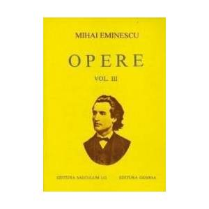 Opere Vol. III - Mihai Eminescu imagine