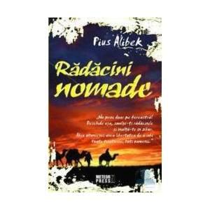 Radacini nomade - Pius Alibek imagine