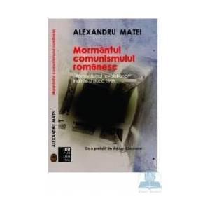 Mormantul comunismului romanesc - Alexandru Matei imagine