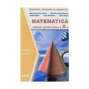 Matematica Cls 10 Tc - Gabriela Streinu-Cercel Costel Chites Ioan Marinescu Boris Singer imagine