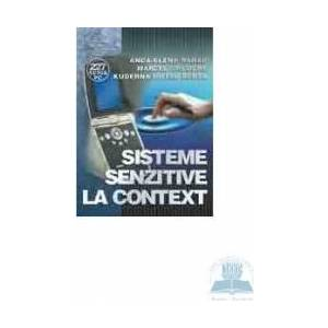 Sisteme senzitive la context - Anca-Elena Rarau Marcel Cremene imagine