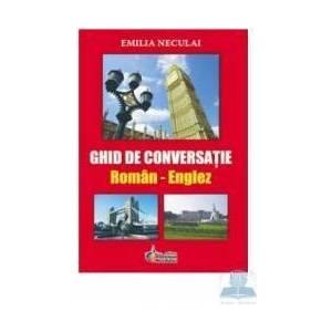 Ghid De Conversatie Roman-Englez - Emilia Neculai imagine