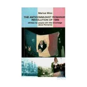 The anticommunist Romanian Revolution of 1989 - Marius Mioc imagine
