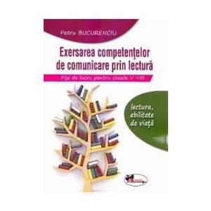 Exersarea competentelor de comunicare prin lectura. Fise de lucru cls 5-8 - Petru Bucurenciu imagine