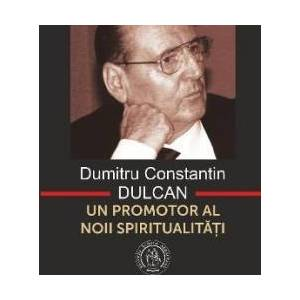 Dumitru Constantin-Dulcan Un Promotor Al Noii Spiritualitati - Vasile George Dancu imagine