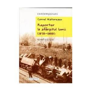 Reporter la sfarsitul lumii 1978-1988 - Cornel Nistorescu imagine