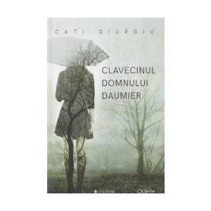 Clavecinul domnului Daumier - Cati Giurgiu imagine