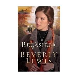 Regasirea - Beverly Lewis imagine