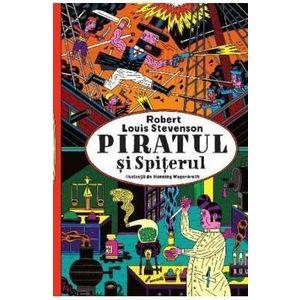 Piratul si Spiterul - Robert Louis Stevenson imagine