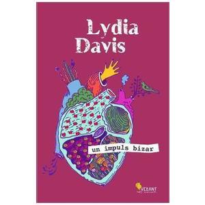 Un impuls bizar - Lydia Davis imagine