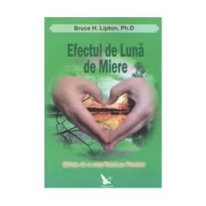 Efectul de luna de miere - Bruce H. Lipton imagine