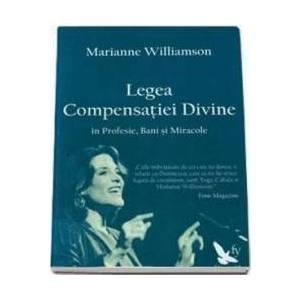 Legea Compensatiei Divine - Marianne Williamson imagine