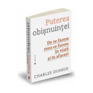 Puterea obisnuintei - Charles Duhigg imagine