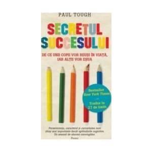 Secretul succesului - Paul Tough imagine