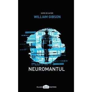 Neuromantul   William Gibson imagine