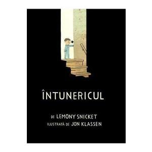 Intunericul - Lemony Snicket, Jon Klassen imagine