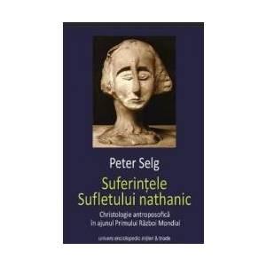 Suferintele Sufletului Nathanic - Peter Selg imagine