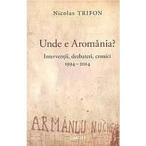 Unde e Aromania - Nicolas Trifon imagine
