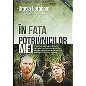 In Fata Potrivnicilor Mei - Gracia Burnham Dean Merrill imagine