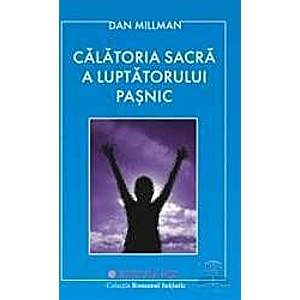 Calatoria sacra a luptatorului pasnic - Dan Millman imagine