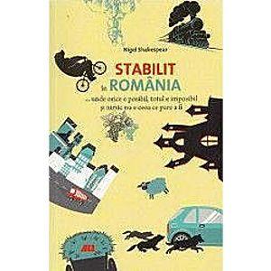 Stabilit in Romania - Nigel Shakespear imagine