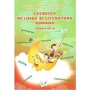 Exercitii de limba si literatura romana clasa 3 - Adina Grigore Cristina Ipate-Toma Maria Raicu imagine