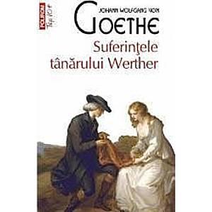 Suferintele tanarului Werther - Johann Wolfgang Von Goethe imagine