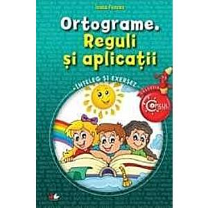 Ortograme. Reguli si aplicatii copilul Destept - Ioana Pencea imagine