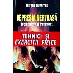 Depresia nervoasa combatere si tratament - Motet Dumitru imagine