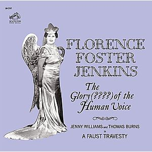 The Glory Of The Human Voice   Florence Foster Jenkins imagine