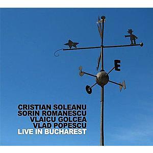 Live in Bucharest   Vlaicu Golcea, Sorin Romanescu, Cristian Soleanu, Vlad Popescu imagine