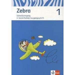 Zebra. Neubearbeitung. Schreiblehrgang Vereinfachte Ausgangsschrift 1. Schuljahr imagine