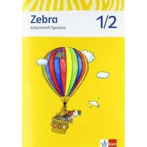 Zebra. Arbeitsheft Sprache 1./2. Schuljahr. Neubearbeitung imagine
