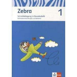 Zebra. Neubearbeitung. Schreiblehrgang Grundschrift 1. Schuljahr imagine